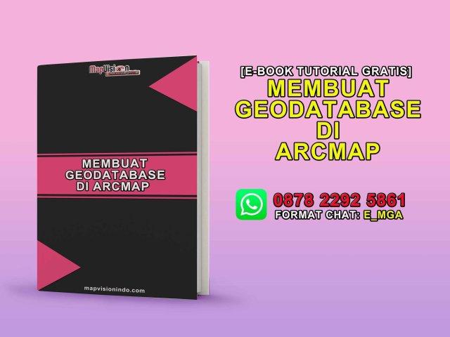 [Ebook Tutorial Gratis] Membuat Geodatabase (Data Vektor) di ArcMap